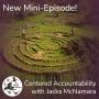 Artwork for Centered Accountability: A Mini-Episode with Jacks McNamara