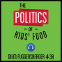 Artwork for 30: The Politics of Kids' Food – Diem Fuggersberger