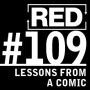 Artwork for RED 109: Blogging (and Podcasting) Lessons From A Standup Comic