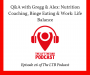 Artwork for LTBP #26 - Q&A with Gregg & Alex: Nutrition Coaching, Binge Eating & Work: Life Balance