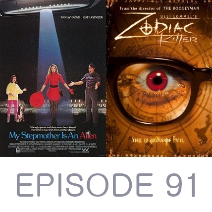 Episode 91 - My Stepmother Is an Alien and Zodiac Killer