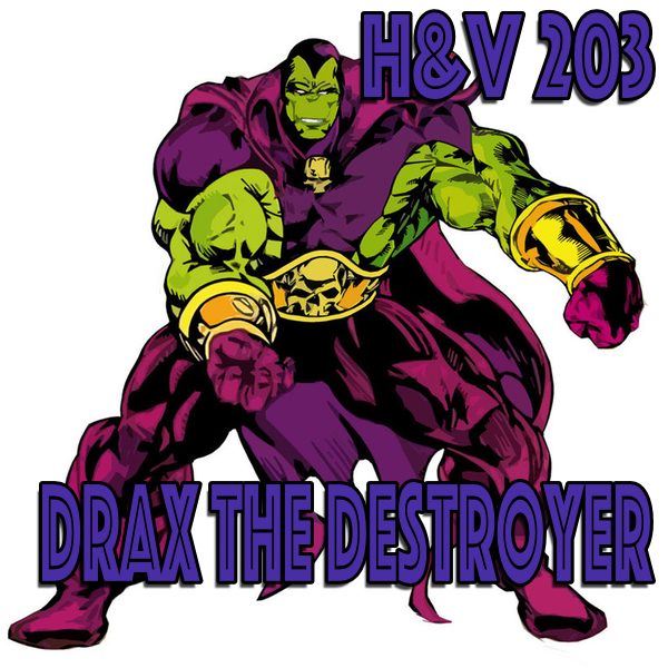 203: Drax The Destroyer