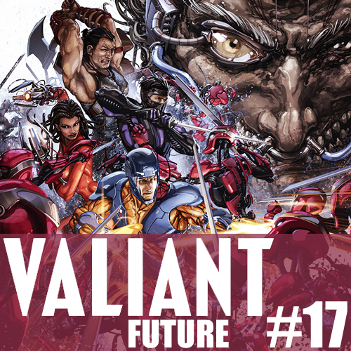 Cultural Wormhole Presents: Valiant Future Episode 17