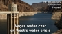 Artwork for Vegas water czar on West's water crisis