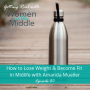 Artwork for EP #80: How to Lose Weight & Become Fit in Midlife with Amanda Mueller