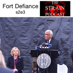 s2e3 Fort Defiance - The Strain Podcast