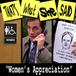 "Episode # 22 -- ""Women's Appreciation"" (5/3/07)"