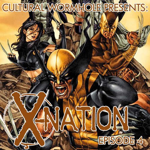 Cultural Wormhole Presents: X-Nation Episode 4