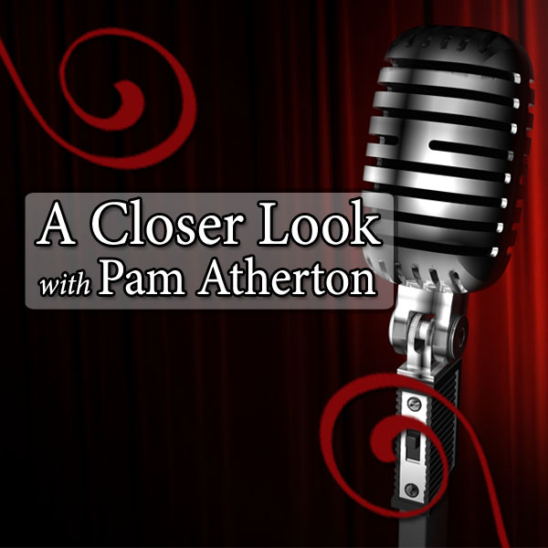A Closer Look with Pam Atherton show art