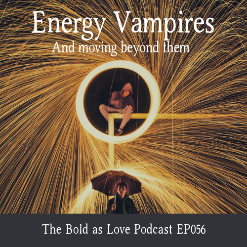 Energy Vampires (and moving beyond them)