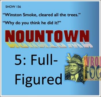 EP156--Nountown 5, Full-Figured