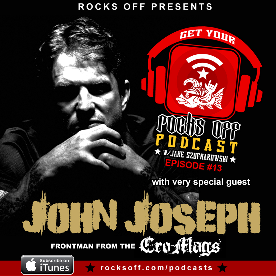 13. Get Your Rocks Off with John Joseph of the Cro Mags