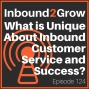 Artwork for Episode 124: What is Unique about Inbound Customer Service and Success?