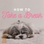 Artwork for 078 How to Take a Break as an Author
