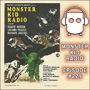 Monster Kid Radio #229 - Getting into The Green Slime with Chris McMillan and Jeff Polier