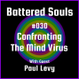 Artwork for Battered Souls #30 - Confronting the Mind Virus with Paul Levy