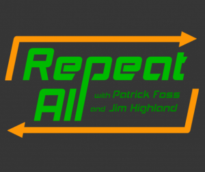 #035: Patrick Foss, co-host of the Repeat All podcast