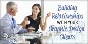 Building Relationships With Your Graphic Design Clients - RD020