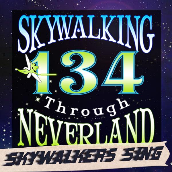 134: Skywalkers Sing!