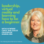 Artwork for Leadership, Virtual Reality and Learning How to Be a Beginner