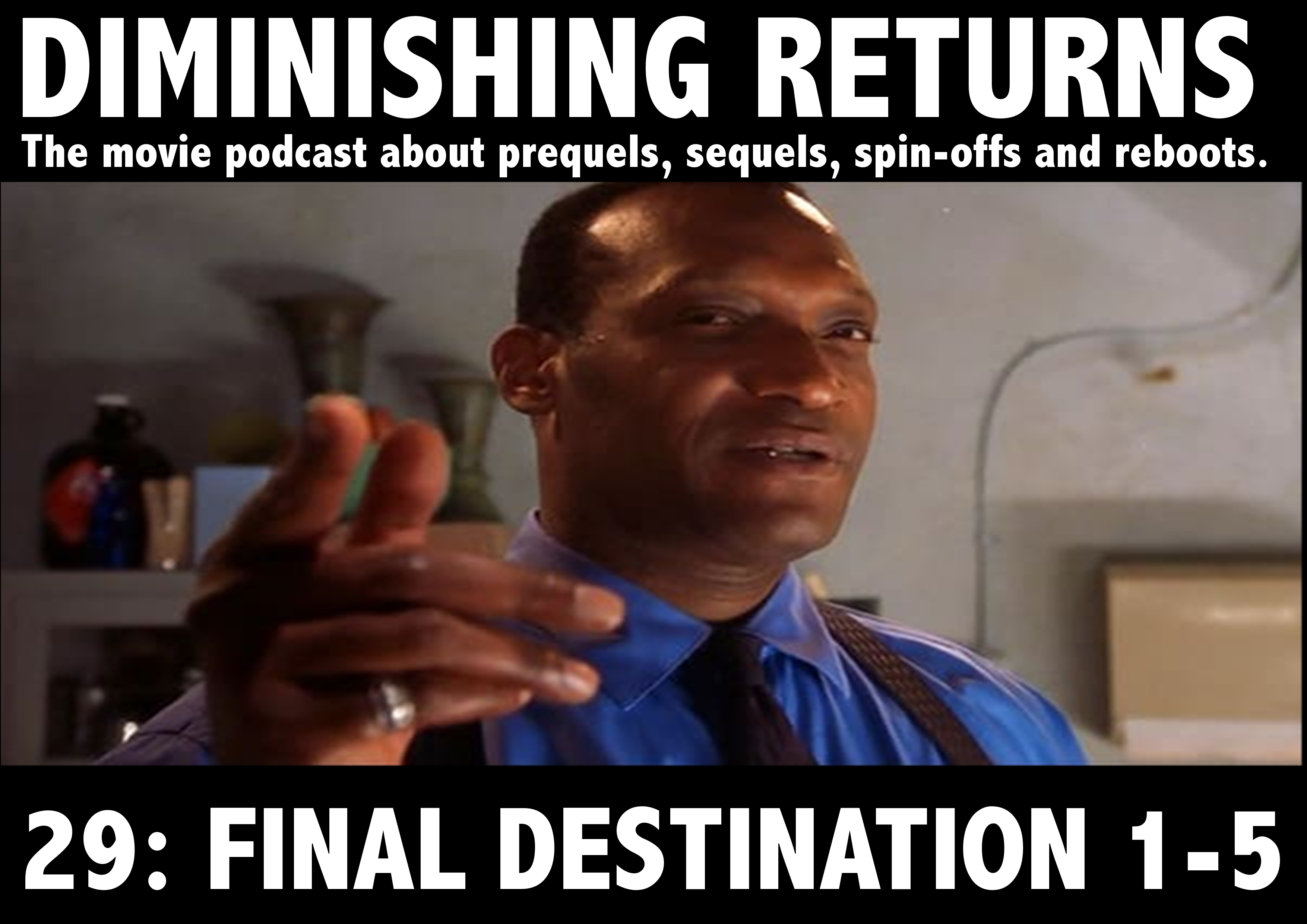 Diminishing Returns Podcast Episode 29: Final Destination 1-5