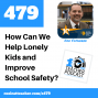 Artwork for How Can We Help Lonely Kids and Improve School Safety?