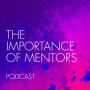 Artwork for 025 The Importance Of Mentors