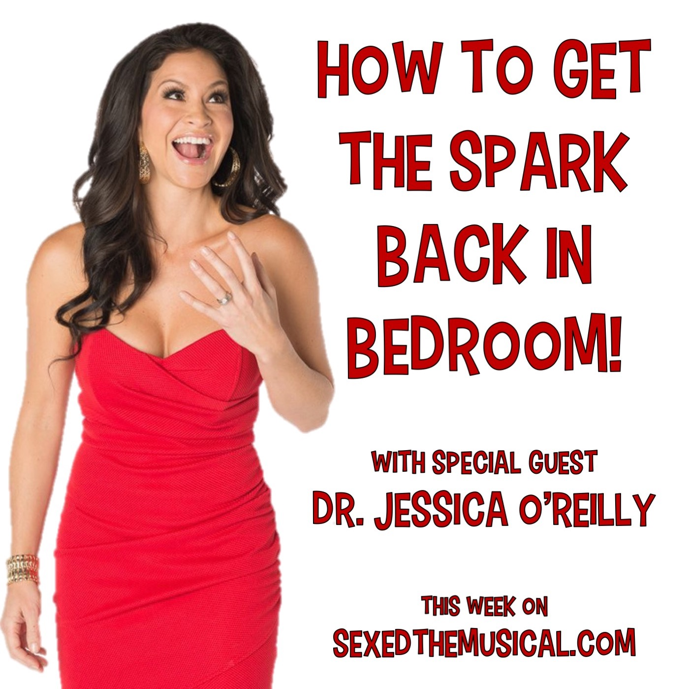 HOW TO GET THE SPARK BACK IN YOUR BEDROOM with DR. JESSICA O'REILLY
