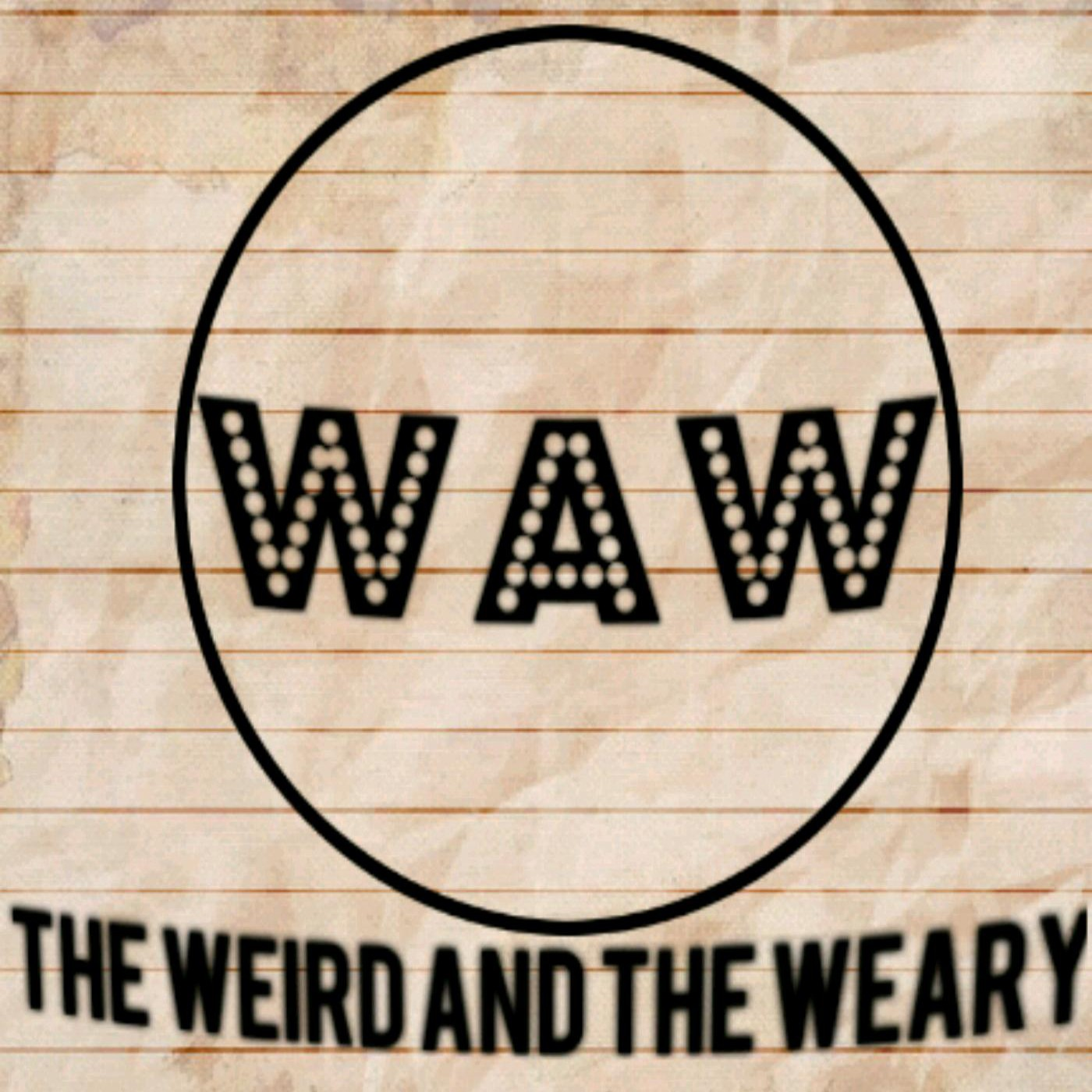 The Weird and the Weary show art