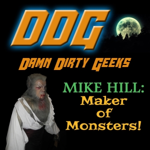 MIKE HILL: MAKER OF MONSTERS