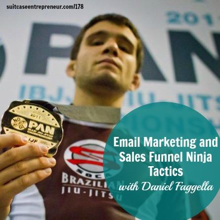 [178] Email Marketing and Sales Funnel Ninja Tactics with Daniel Faggella