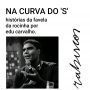 Artwork for Na curva do S - Histórias da rocinha por Edu Carvalho