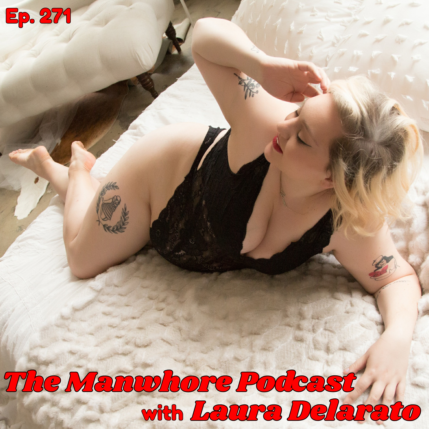 The Manwhore Podcast: A Sex-Positive Quest - Ep. 271: Winning The War Against Your Body with body-positive advocate Laura Delarato