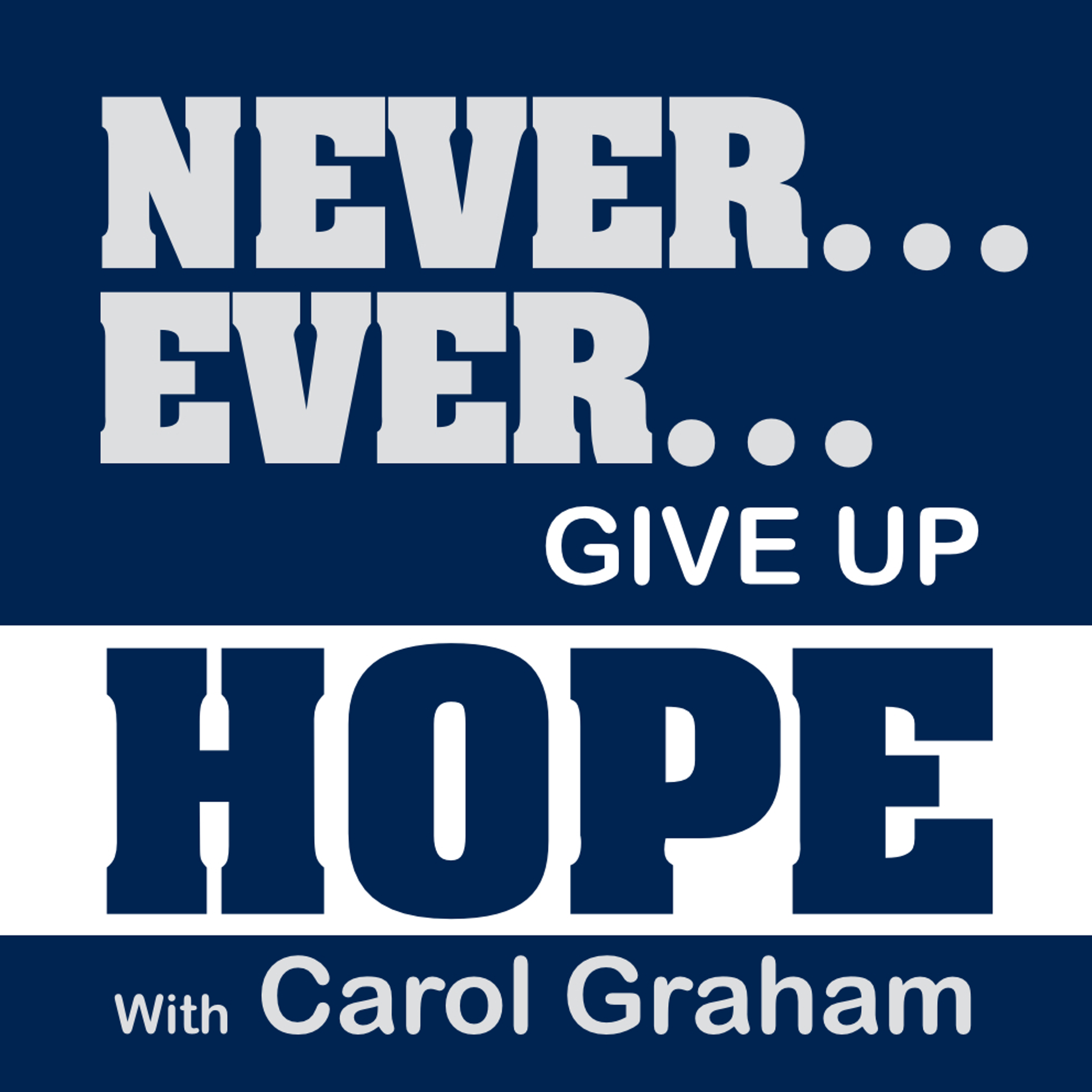 Never Ever Give Up Hope show art