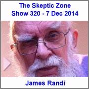 The Skeptic Zone #320 - 7.Dec.2014