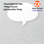 Artwork for The problem isn't the 'Thing', It's your opinion of the 'Thing' -- Zero Xcuses Podcast