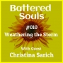 Artwork for Battered Souls #010 - Weathering the Storm with Christina Sarich