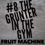 Artwork for #8 The grunter in the gym
