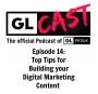 Artwork for Episode 14: Top Tips for Building your Digital Marketing Content.