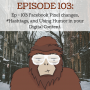 Artwork for Ep - 103 Facebook Pixel Changes, #Hashtags, and Using Humor in your Digital Content