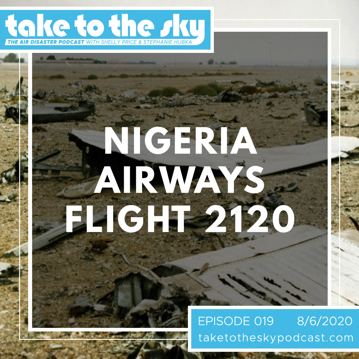 Take to the Sky Episode 019: Nigeria Airways Flight 2120