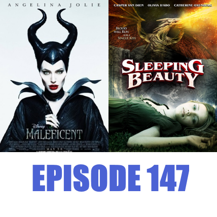 Episode 147 - Maleficent and Sleeping Beauty