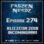 Artwork for Episode 274 - BLIZZCON 2019 INCOMING!