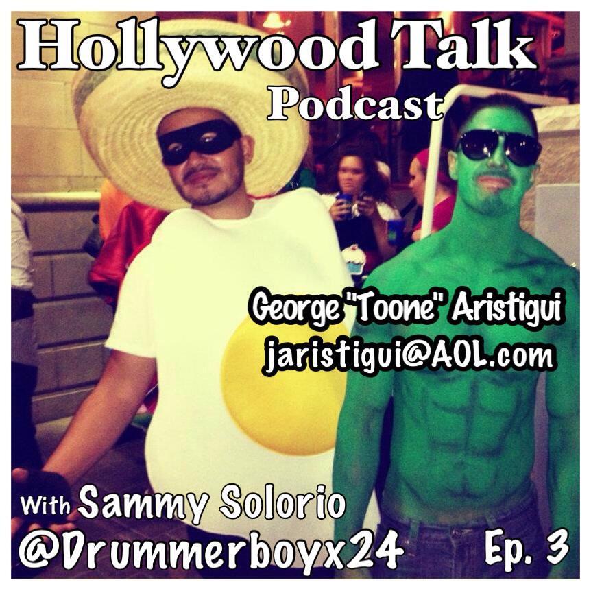 "#3 Hollywood Talk with Sammy Solorio - George ""Toone"" Aristigui"
