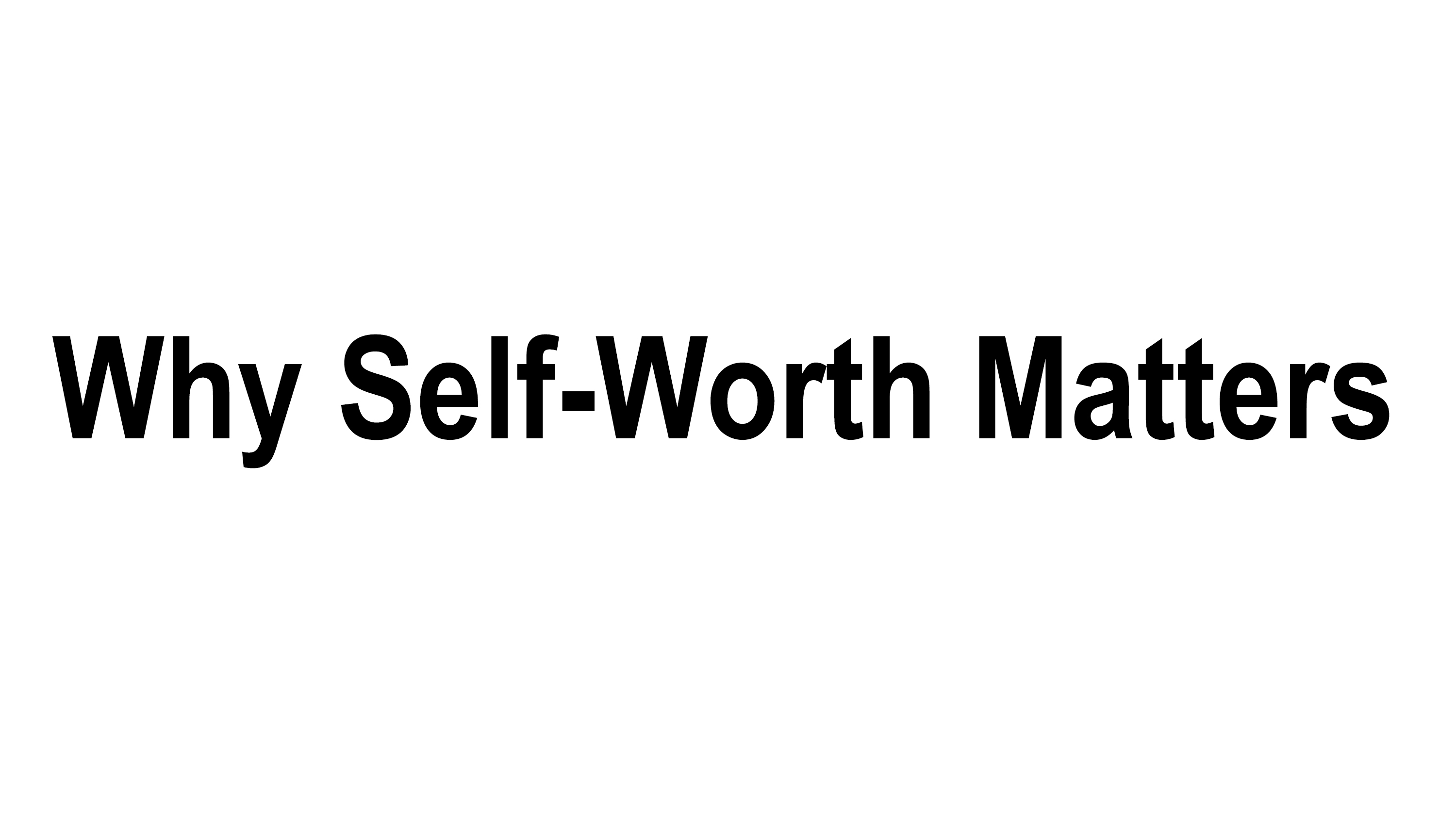 Artwork for Why Self-Worth Matters