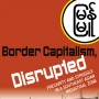 Artwork for Border Capitalism, Disrupted