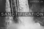 Artwork for Episode 24: Sanctification (Part 2)