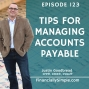 Artwork for Ep. 123: Tips for Managing Accounts Payable
