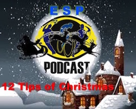 ESP Podcast presents the 12 Tips of Christmas Tip #1