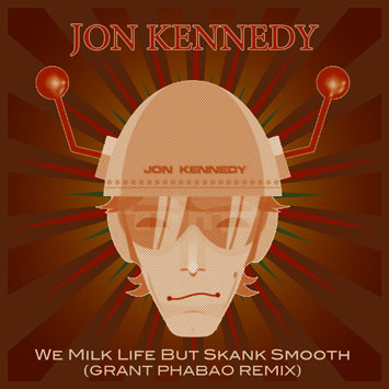 Jon Kennedy - We Milk Life But Skank Smooth (Grant Phabao Remix)